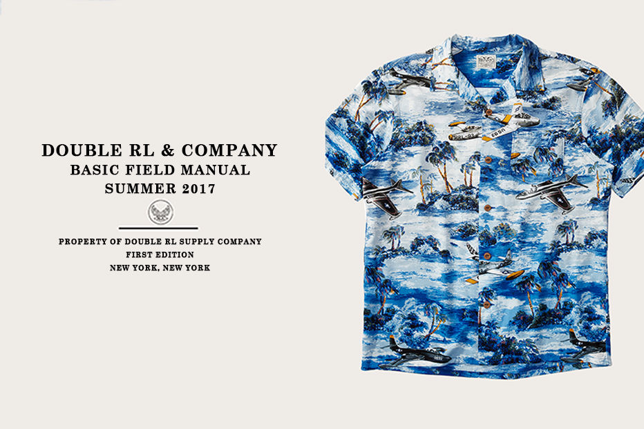 DOUBLE RL & COMPANY BASIC FIELD MANUAL SUMMER 2017. PROPERTY OF DOUBLE RL SUPPLY COMPANY FIRST EDITION NEW YORK, NY. Button-down shirt with airplane, palm tree & ocean print